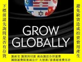 二手書博民逛書店Grow罕見Globally: Opportunities for Your Middle-Market Comp