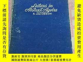 二手書博民逛書店lectures罕見in abstract algebra 抽象