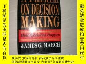 二手書博民逛書店A罕見Primer on Decision Making: How decisions happen.【853】決