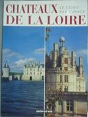 【書寶二手書T6/地理_PFM】Chateaux de la Loire_Collectif