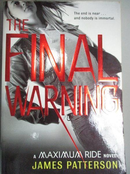 【書寶二手書T1/原文小說_KJW】The Final Warning: A Maximum Ride Novel_Patterson, James