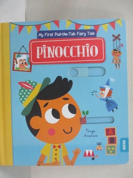 【書寶二手書T1/少年童書_KP2】Pinocchio (My First Pull-the-Tab Fairy Tale)_Tiago Americo