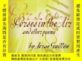 二手書博民逛書店Horses罕見In The Air And Other PoemsY307751 Jorge Guill?n