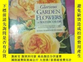 二手書博民逛書店Glorious.罕見GARDEN FLOWERS in WATERCOLORY308086 SUSAN.