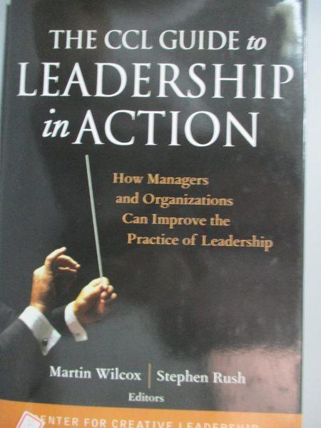 【書寶二手書T3/傳記_XEL】The CCL Guide to Leadership in Action: How M