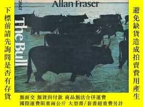 二手書博民逛書店The罕見BullY362136 Allan Fraser Os