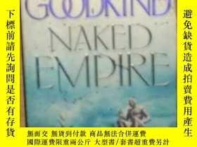 二手書博民逛書店英文原版罕見Naked Empire by Terry Goodkind 著Y278082 Terry Goo