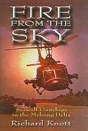 二手書博民逛書店《Fire from the Sky: Seawolf Gunships in the Mekong Delta》 R2Y ISBN:1591144477