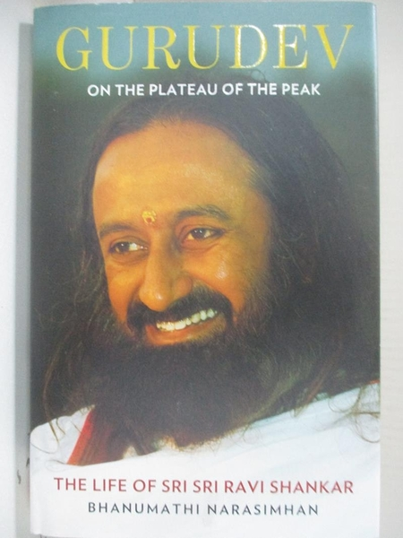 【書寶二手書T2/傳記_B55】Gurudev on the Plateau of the Peak_Bhanumathi Narasimhan