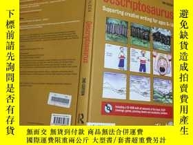 二手書博民逛書店Descriptosaurus:罕見Supporting Creative Writing for Ages 8-