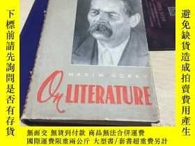 二手書博民逛書店maxim罕見gorky on literature 高爾基論文