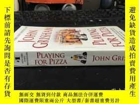 二手書博民逛書店PLAYING罕見FOR PIZZA 與比薩共舞Y1767 John Grisham Random House
