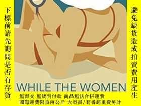 二手書博民逛書店While罕見The Women Are SleepingY256260 Marias, Javier Cha