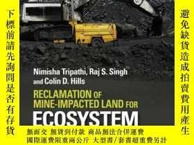 二手書博民逛書店Reclamation罕見of Mine-impacted Land for Ecosystem Recovery
