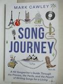 【書寶二手書T1/音樂_BUI】Song Journey: A Hit Songwriter''s Guide…