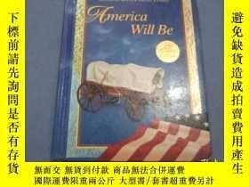 二手書博民逛書店America罕見Will Be 16開精裝本Y8204 HOU