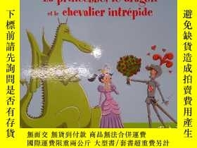 二手書博民逛書店LA罕見PRINCESSE LE DRAGON ET LE CHEVALIER INTRÉPIDE(詳見圖)Y