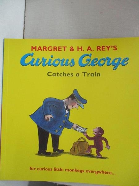 【書寶二手書T5/少年童書_JDN】Curious George Catches a Train_Margret,H. A. Rey