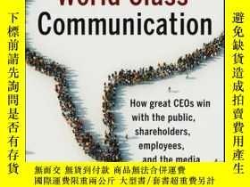 二手書博民逛書店World罕見Class Communication: How Great CEOs Win with the P