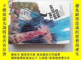 二手書博民逛書店THE罕見UNLUCKY SEED(英文原版,32開硬精裝有護封