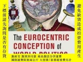 二手書博民逛書店The罕見Eurocentric Conception Of World PoliticsY364682 Jo
