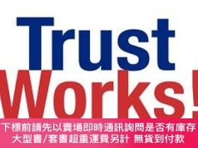 二手書博民逛書店Trust罕見Works!: Four Keys to Building Lasting Relationship