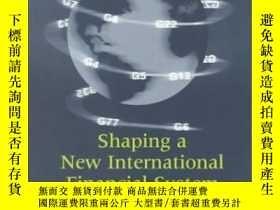 二手書博民逛書店Shaping罕見A New International Financial System: Challenges