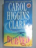 【書寶二手書T7/原文小說_GTD】Burned: A Regan Reilly Mystery_Clark, Caro