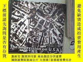 二手書博民逛書店THE罕見IMPRESSION ON USA 對美國的印象Y261116