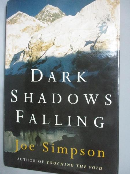 【書寶二手書T9/原文書_YCZ】Dark Shadows Falling_Joe Simpson
