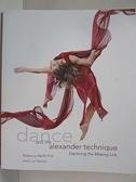 【書寶二手書T1/大學藝術傳播_EFA】Dance and the Alexander Technique: Exploring…
