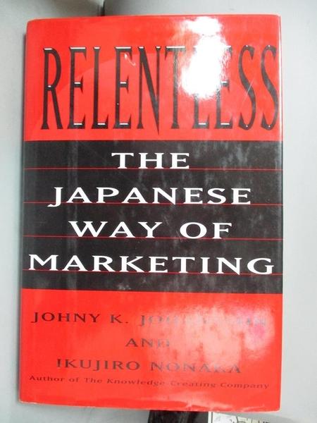 【書寶二手書T8/行銷_FAH】Relentless: The Japanese Way of Marketing_Johny K. Johansson, Ikujiro Nonaka