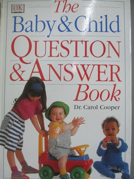 【書寶二手書T8/保健_DFN】The Baby and Child Question and Answer Book_Carol Cooper