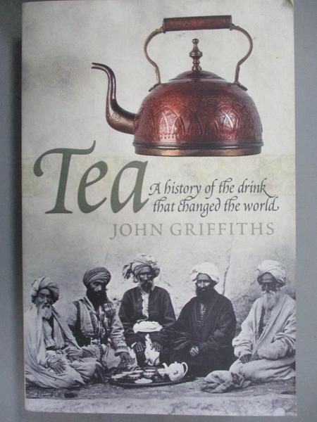 【書寶二手書T6/原文書_HBP】Tea: A History of the Drink That Changed the World_Griffiths, John