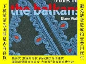 二手書博民逛書店Textiles罕見from the BalkansY237948 Diane Waller 著 The B