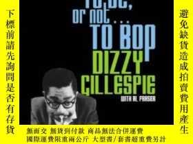 二手書博民逛書店To罕見Be, Or Not . . . To BopY255562 Dizzy Gillespie Univ