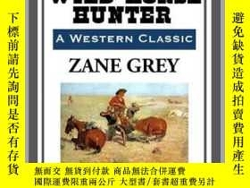 二手書博民逛書店The罕見Wild-Horse HunterY410016 Zane Grey Start Publishin