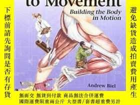 二手書博民逛書店Trail罕見Guide To Movement: Building The Body In Motion-運動軌