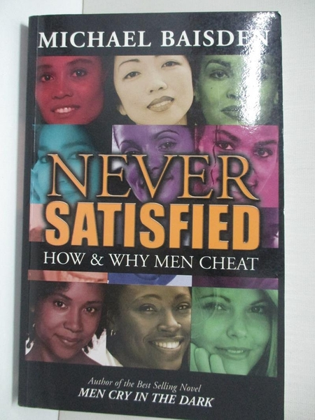 【書寶二手書T6/社會_IJK】Never Satisfied: How & Why Men Cheat_Baisden, Michael