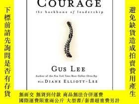 二手書博民逛書店COURAGE:罕見THE BACKBONE OF LEADERSHIP勇氣:領導力的脊梁Y14186 Gus