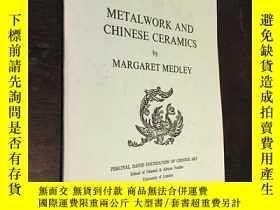 二手書博民逛書店重要中國青銅器和瓷器罕見Metalwork and Chines