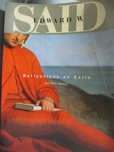 【書寶二手書T2/文學_PMW】Reflections on Exile and Other Essays_Said,