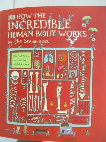 【書寶二手書T2/科學_DQ2】How the incredible human body works by the Brainwaves_Richard Walker