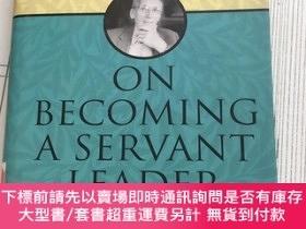 二手書博民逛書店On罕見Becoming A Servant Leader: The Private Writings Of Ro