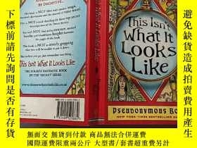 二手書博民逛書店This罕見Isnt What It Looks Like(如圖):這不是它看起來的樣子Y200392