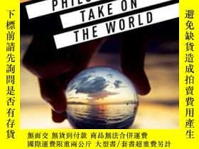 二手書博民逛書店Philosophers罕見Take On The WorldY466342 不祥 Oup Oxford 出