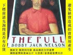 二手書博民逛書店The罕見Pull(英文原版)Y271942 Bobby Jac