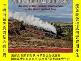二手書博民逛書店On罕見the Iron Road to the Isles-在通往小島的鐵路上Y414958 出版20