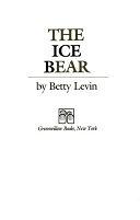 二手書博民逛書店 《The Ice Bear》 R2Y ISBN:0688064310│William Morrow & Company