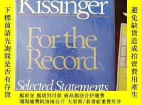 二手書博民逛書店henry罕見kissinger for the record(A717)Y173412 henry kiss
